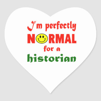 Soy perfectamente normal para un historiador pegatina en forma de corazón