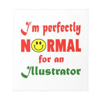 Soy perfectamente normal para un ilustrador bloc