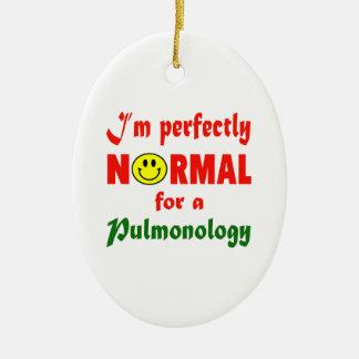 Soy perfectamente normal para un Pulmonology. Adorno Ovalado De Cerámica
