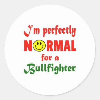 Soy perfectamente normal para un torero pegatina redonda