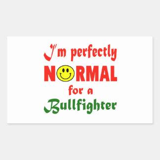 Soy perfectamente normal para un torero pegatina rectangular