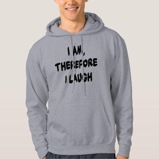 Soy, por lo tanto río las camisetas y los regalos jersey con capucha