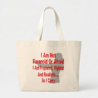 Soy preparado, vigilante y realista así que llevo bolsa