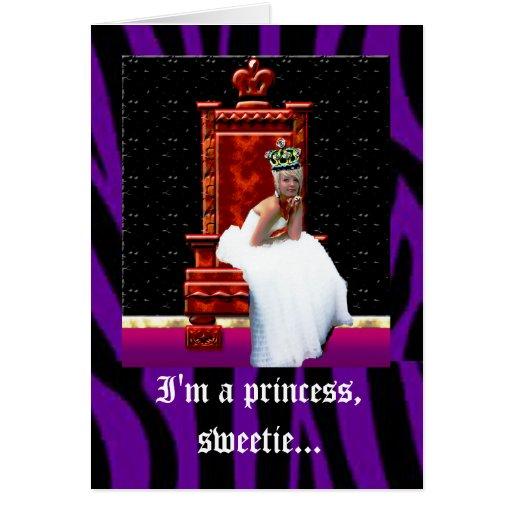 """""""Soy princesa, sweetie…"""" tarjeta"""