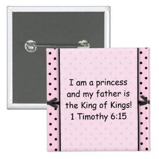 Soy princesa y mi padre es el rey de reyes pin cuadrado