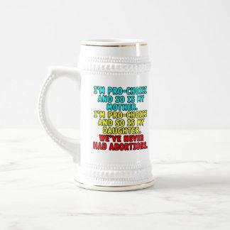 Soy proabortista y así que soy mi madre… jarra de cerveza