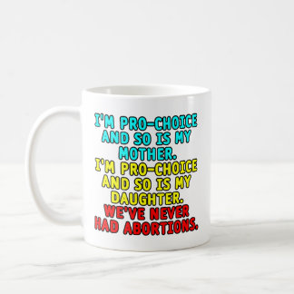 Soy proabortista y así que soy mi madre… taza de café