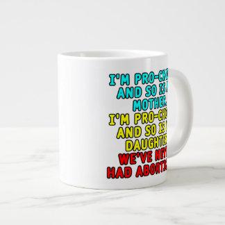 Soy proabortista y así que soy mi madre… taza de café gigante