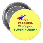 Soy profesor. ¿Cuál es su superpoder? Chapa Redonda 7 Cm