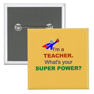 Soy profesor. ¿Cuál es su superpoder? Pin Cuadrada 5 Cm