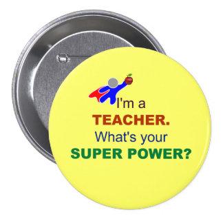 Soy profesor. ¿Cuál es su superpoder? Pin Redondo De 3 Pulgadas