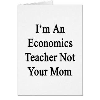 Soy profesor de la economía no su mamá tarjeta de felicitación