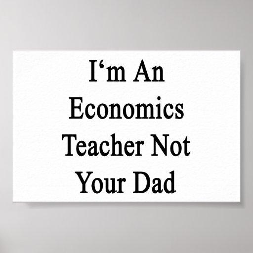Soy profesor de la economía no su papá póster