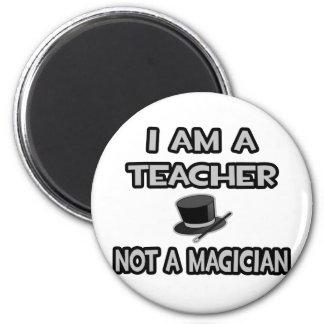 Soy profesor… no un mago imán redondo 5 cm