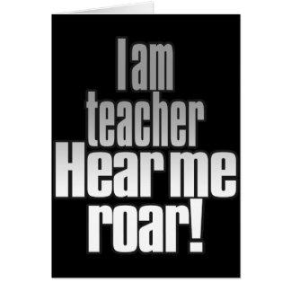 Soy profesor. ¡Óigame rugir! Gris/negro Tarjeta De Felicitación