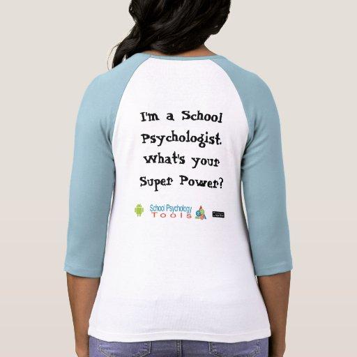 Soy psicólogo de la escuela. Cuál es su superpoder Camiseta