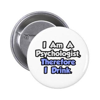 Soy psicólogo, por lo tanto bebo pins