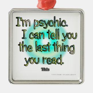 Soy psíquico. Puedo decirle la cosa pasada usted… Adorno Cuadrado Plateado