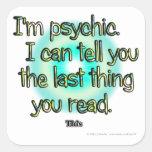 Soy psíquico. Puedo decirle la cosa pasada usted… Pegatinas Cuadradases