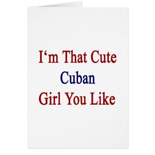 Soy que chica cubano lindo que usted tiene gusto tarjeta de felicitación