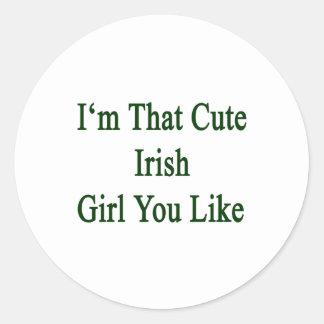 Soy que chica irlandés lindo que usted tiene gusto etiqueta