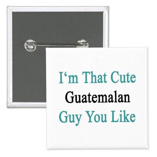 Soy que individuo guatemalteco lindo que usted tie pins