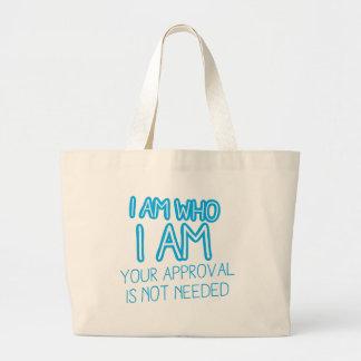 ¡Soy quién soy su aprobación no soy necesario! Bolsa Tela Grande