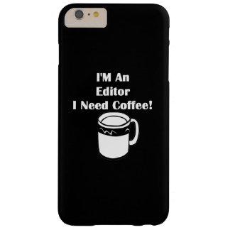 ¡Soy redactor, yo necesito el café! Funda Para iPhone 6 Plus Barely There