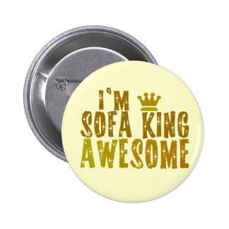 Soy rey Awesome del sofá Pin Redondo De 2 Pulgadas