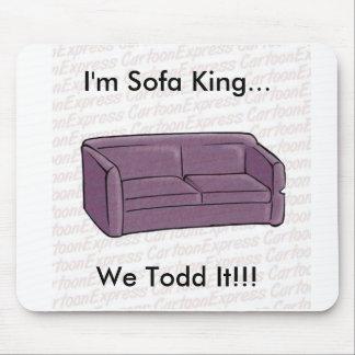 ¡Soy rey del sofá… nosotros Todd él!!! Tapete De Ratones