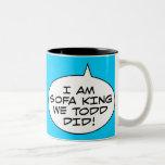 Soy rey We Todd Did del sofá Taza De Café
