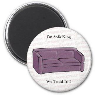 ¡Soy rey We Todd It del sofá!!! Iman De Nevera