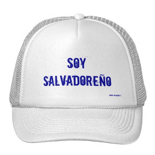 soy salvadoreo, Made by:Henry f. Mesh Hats