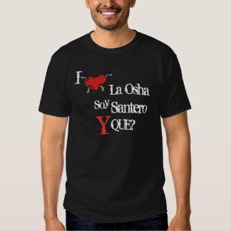 Soy Santero Y Que? T Shirt