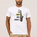 Soy Saxy y lo sé camisa