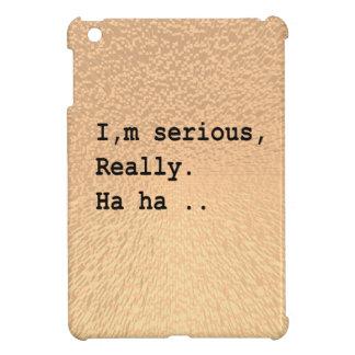 Soy serio, realmente. Ha ha.
