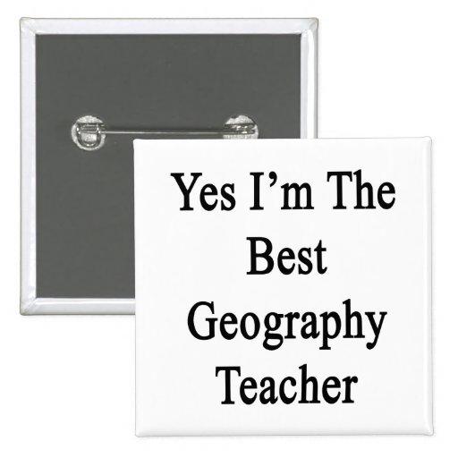 Soy sí el mejor profesor de la geografía pin cuadrada 5 cm