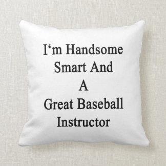 Soy Smart hermoso y gran instructor del béisbol Almohada