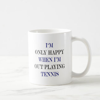 Soy solamente feliz cuando estoy realizando tenis taza de café