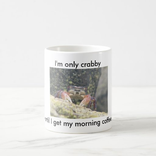 Soy solamente malhumorado hasta que consiga mi caf tazas