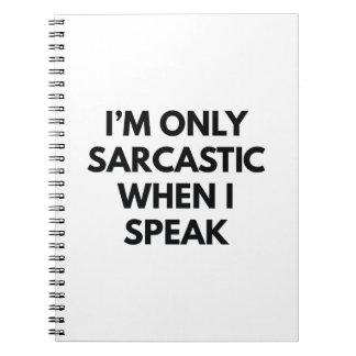 Soy solamente sarcástico libros de apuntes con espiral