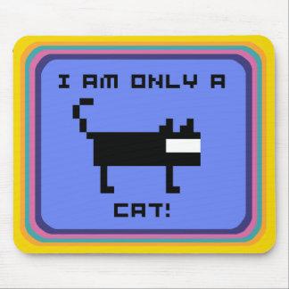 ¡SOY SOLAMENTE UN CAT! ALFOMBRILLAS DE RATON