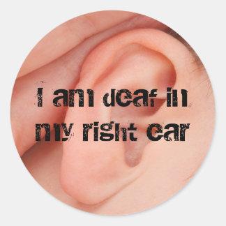 Soy sordo en mi oído derecho pegatina redonda