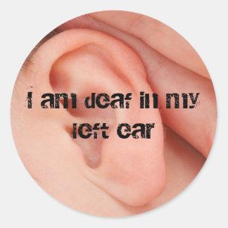 Soy sordo en mi oído izquierdo pegatina redonda