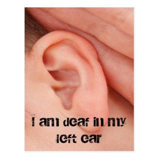 Soy sordo en mi oído izquierdo postal