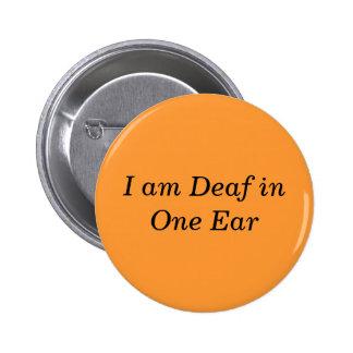 Soy sordo en un botón del oído pin redondo de 2 pulgadas