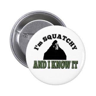 ¡Soy SQUATCHY y lo sé! Pin Redondo De 2 Pulgadas