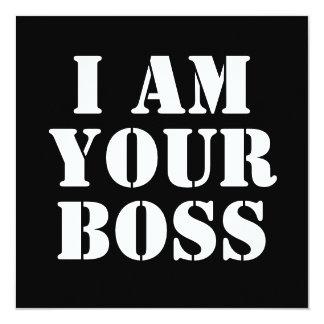 """Soy su Boss. Personalizado Invitación 5.25"""" X 5.25"""""""
