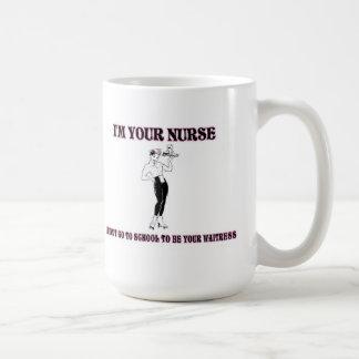 Soy su Enfermera-Yo no fui a la escuela a ser su Taza
