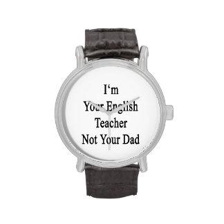 Soy su profesor de inglés no su papá relojes de mano